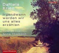Irgendwann werden wir uns alles erzählen, Hörbuch von Daniela Krien, neu