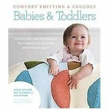 Comfort Knitting & Crochet for Babies and Toddlers 50 Knit and Crochet Designs