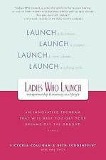 Ladies Who Launch: An Innovative Program That Will Help You Get Your Dreams Off