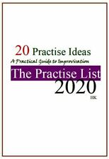 THE PRACTISE LIST 2020: A Practical Guide to Improvisation