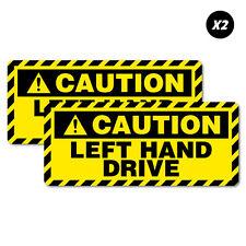 2 x Caution Left Hand Drive Car Sticker Decal Car Automotive Fuel Racing
