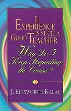 If Experience Is Such a Good Teacher, Why Do I Keep Repeating the Course? with S