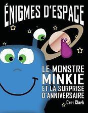 Minkie Monster: Énigmes D'Espace : Le Monstre Minkie et la Surprise...