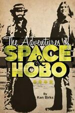 The Adventures of Space and Hobo by Ken L. Birks (2014, Paperback)