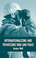 New, Internationalizing and Privatizing War and Peace: The Bumpy Ride to Peace B