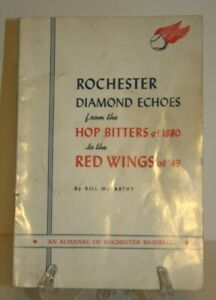 ROCHESTER DIAMOND ECHOES  1880 HOP BITTERS TO 1949  REDWINGS  BASEBALL HISTORY