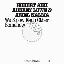 Aubrey Lowe Robert A - Frkwys 12: We Know Each Other Somehow [New CD]