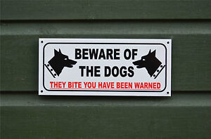 BEWARE OF THE DOGS THEY BITE YOU HAVE BEEN WARNED sign or sticker 2 sizes guard