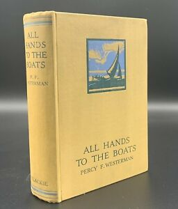 All Hands to the Boats Percy Westerman 1932 Blackie & Son  Hardcover