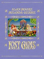 LOST GIRLS EXPANDED EDITION by Alan Moore and Melinda Gebbie