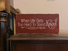 When Live Gets Too Hard to Stand Kneel Inspirational Table Sign Graduation Gift