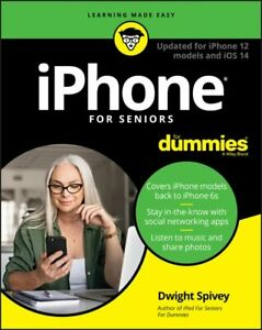 Iphone for Seniors for Dummies, Paperback by Spivey, Dwight, Like New Used, F...