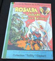 ROSALDA ou la ballade du vieux solitaire. Illustrations E. COCARD. Toby 1943