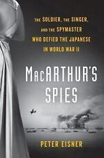 MacArthur's Spies : The Soldier, the Singer, and the Spymaster Who Defied the...