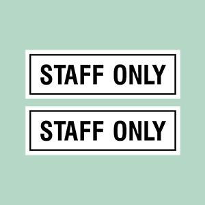 x2 Staff Only Sticker 190x60mm - Door, Office, Workshop, Unit