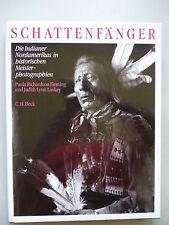 Schattenfänger Indianer Nordamerikas in historischen Meisterphotographien 1994