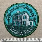 Vintage JAMES K POLK Ancestral Home of Souvenir Embroidered PATCH Travel Badge