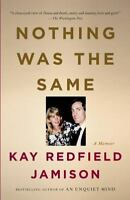 Nothing Was the Same (Vintage) by Jamison, Kay Redfield