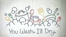 YOU WASH. I'LL DRY. EMBROIDERED FLOUR SACK DISH TOWEL