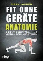 FIT ohne GERÄTE Anatomie Trainieren Bodyweight-Training zu Hause Muskeln Buch
