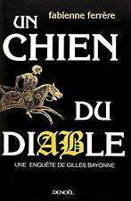 Un chien du diable: Une enquête de Gilles Bayonne de Ferrè...   Livre   état bon