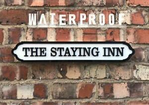 The Staying Inn Acrylic Street Sign. Road Sign, Waterproof, Indoors Outdoors