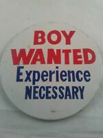 Vtg 1960's BOY WANTED EXPERIENCE NECESSARY Funny pin button pinback **ee5