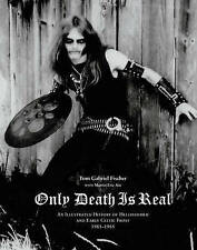 Only Death is Real: An Illustrated History of Hellhammer and Early Celtic Frost by Tom Gabriel Fischer, Martin Eric Ain (Hardback, 2010)