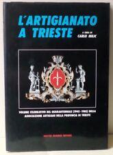 lx 01 - L'ARTIGIANATO A TRIESTE . di Carlo Milic  Associazione Artigiani