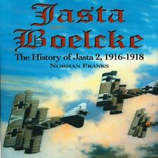 Jasta Boelcke: The History of Jasta 2,1916-1918 by Franks, Norman 1904010768