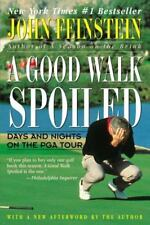 A Good Walk Spoiled: Days and Nights on the PGA Tour, John Feinstein, Good Book