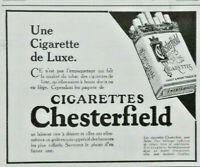 PUBLICITÉ DE PRESSE 1926 CIGARETTES CHESTERFIELD UNE CIGARETTE DE LUXE