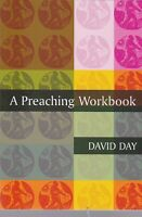 A Preaching Workbook by David Day (Paperback) 9780281057320