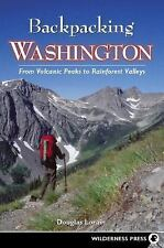 Backpacking Washington: From Volcanic Peaks to Rainforest Valleys (2nd Ed) 2007