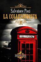 La Collezionista - Salvatore Paci - Melino Nerella Edizioni - 2011