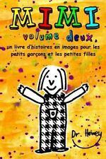 Mimi Volume Deux, un Livre d'histoires en Images Pour les Petits Garçons et...