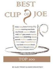 Best Cup of Joe : Top 100 by Alex Trost and Vadim Kravetsky (2014, Paperback)