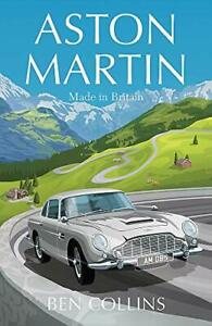 Aston Martin: Made in Britain by Collins, Ben Book The Cheap Fast Free Post