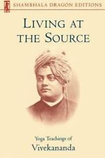 Living at the Source: Yoga Teachings of Vivekananda (Paperback or Softback)