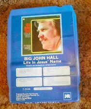 Big John Hall  Life in Jesus' Name  8 Track Cartridge Tape  (RP)