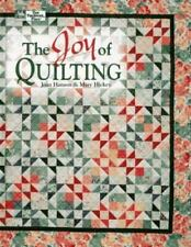 The Joy of Quilting Hanson, Joan, Hickey, Mary Hardcover Used - Like New