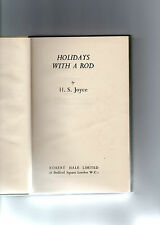 *HOLIDAYS WITH A ROD* 1949 1ST EDITION FISHING BOOK BY H.S. JOYCE