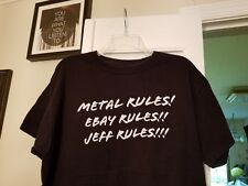 ONE OF A KIND Large T-Shirt Metal Rules Jeff Rules Ebay Rules Heavy Rappaport