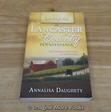 Love Finds You in Lancaster County, Pennsylvania by Annalisa Daughety ~ TPB