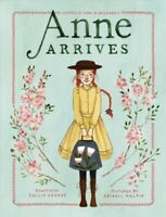 Anne Arrives : Inspired by Anne of Green Gables, Paperback by George, Kallie ...