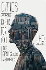 Cities Are Good for You: The Genius of the Metropolis-ExLibrary