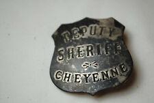 DEPUTY SHERIFF CHEYENNE Shield Badge PRICE REDUCED !!