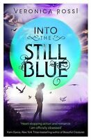 Into The Still Blue: Number 3 in series (Under the Never Sky) by Veronica Rossi