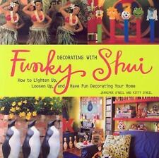 Decorating with Funky Shui: How to Lighten Up, Loosen Up, and Have Fun Decoratin
