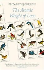 The Atomic Weight of Love, Church, Elizabeth J, New Book